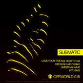 Submatic - Under My Wing
