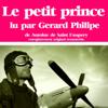 Antoine de Saint-Exupéry : Le petit prince (Collection Gérard Philippe) - EP - Gérard Philipe