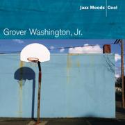 Jazz Moods: Cool - Grover Washington, Jr.