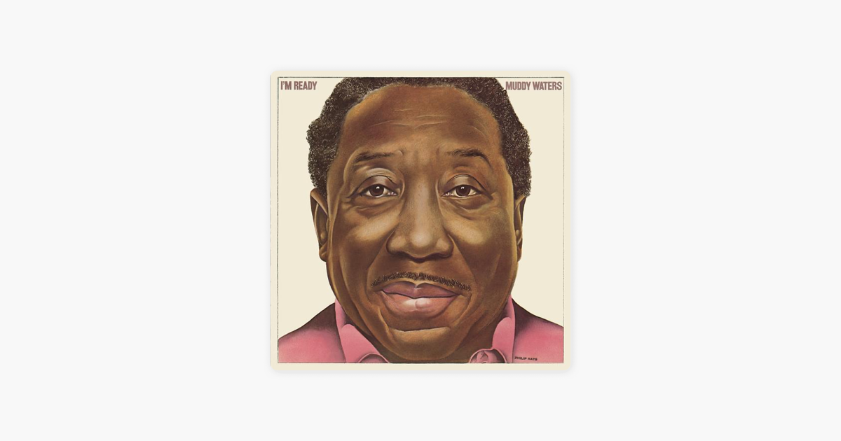 i m ready by muddy waters on apple music