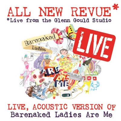 All New Revue: Live At the Glenn Gould Studio: Barenaked Ladies Are Me - Barenaked Ladies