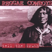 Reggae Cowboys - Tell the Truth