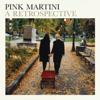 A Retrospective - Pink Martini
