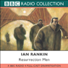 Ian Rankin - Resurrection Men (Dramatized): Inspector Rebus, Book 13 (Dramatised) г'ўгѓјгѓ€гѓЇгѓјг'Ї