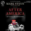 Mark Steyn - After America: Get Ready for Armageddon (Unabridged) artwork