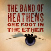 The Band Of Heathens - Say