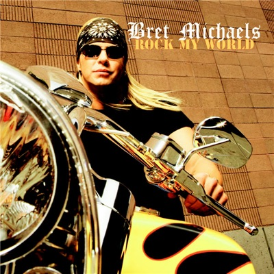 Rock My World - Bret Michaels