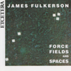 James Fulkerson - Fulkerson: Force Fields and Spaces for Trombone portada