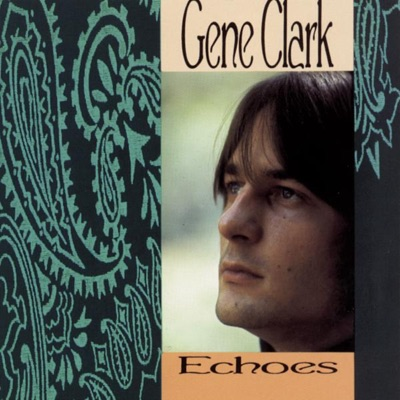 Echoes - Gene Clark