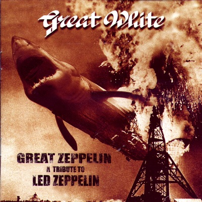 Great Zeppelin: A Tribute to Led Zeppelin (Live) - Great White