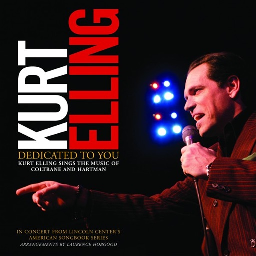 Dedicated To You - Kurt Elling Sings the Music of Coltrane and Hartman (Live)