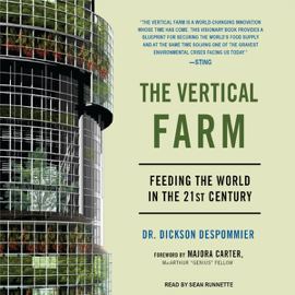 The Vertical Farm: Feeding the World in the 21st Century (Unabridged) audiobook