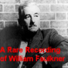 William Faulkner - A Rare Recording of William Faulkner artwork