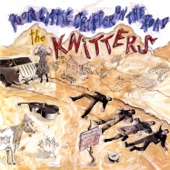 The Knitters - Poor Little Critter On the Road