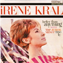 Better Than Anything by Irene Kral & Junior Mance on Apple Music