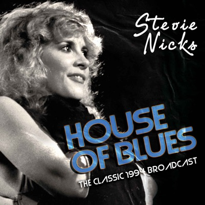 House Of Blues (Live) - Stevie Nicks