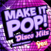 Make It Pop!: Disco Hits (60 Minute Non-Stop Workout @128BPM) - Yes Fitness Music
