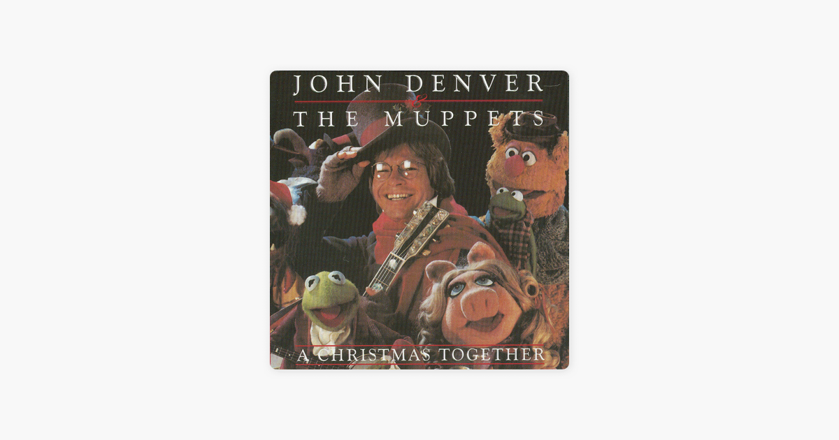 A Christmas Together by John Denver & The Muppets on Apple Music