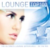 Lounge Top 100 (The Ultimate Lounge Experience - In the Mix)