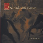 Joy Harjo - She Had Some Horses