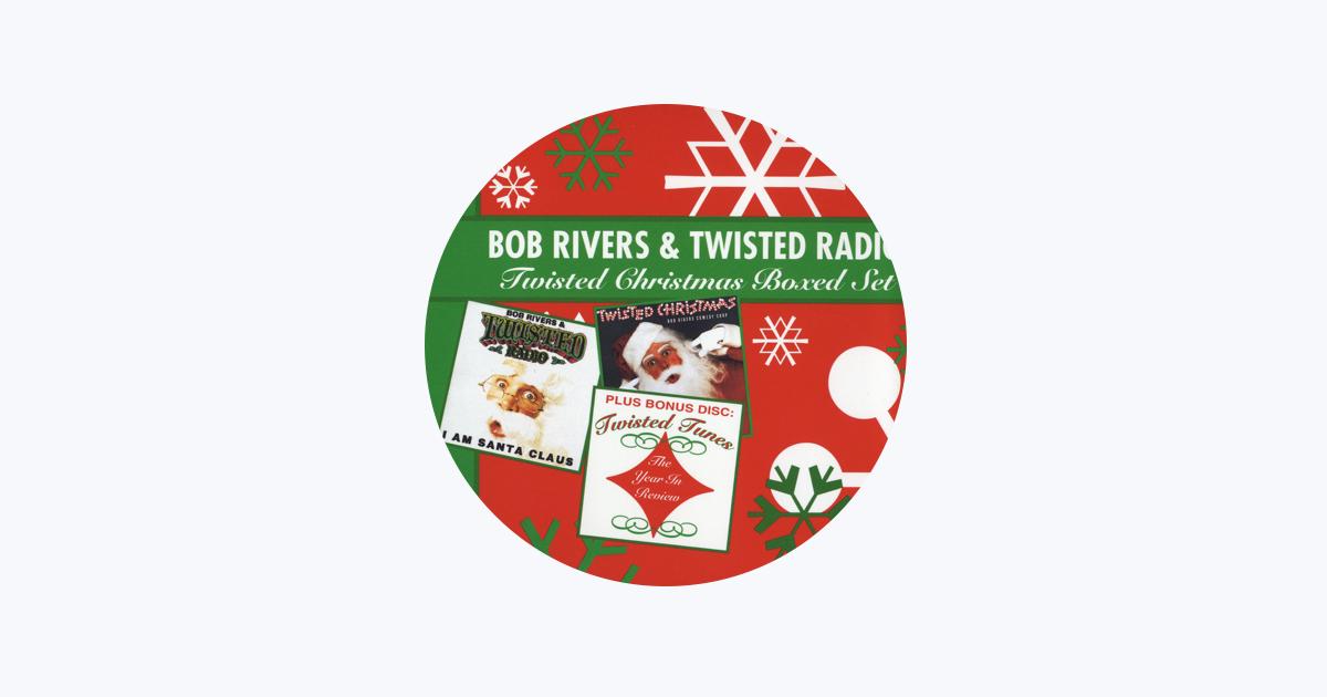 Bob Rivers Twisted Christmas.Bob Rivers Twisted Radio On Apple Music