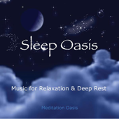 Sleep Oasis: Music for Relaxation & Deep Rest