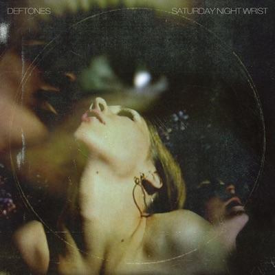 Saturday Night Wrist - Deftones