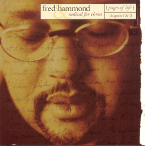 Fred Hammond & Radical for Christ - Pages of Life - Chapters I & II