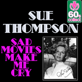 Sad Movies Make Me Cry (Digitally Remastered)