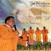 Tim Woodson & The Heirs of Harmony - All in His Hands
