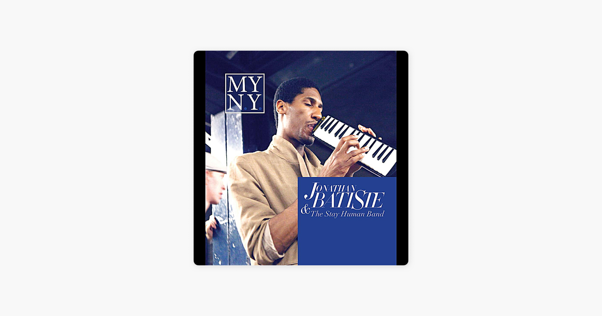 My N.Y. by Jon Batiste & The Stay Human Band on Apple Music