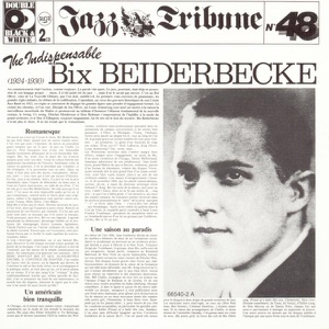The Indispensable Bix Beiderbecke (1924-1930)