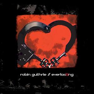 Robin Guthrie - Everlasting - EP