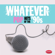 Whatever: Pop Hits of the '90s - Various Artists