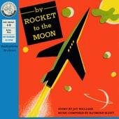 Raymond Scott Quintet - By Rocket To The Moon