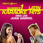 Drew's Famous #1 Latin Karaoke Hits: Sing Like Juan Gabriel
