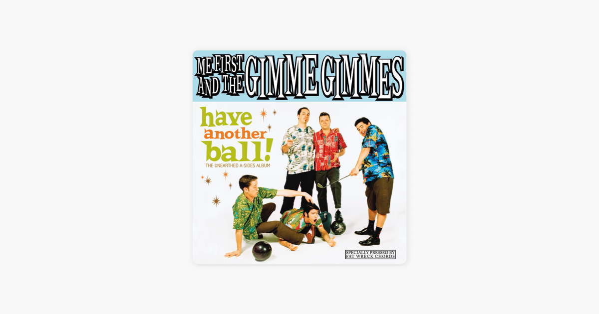 Have Another Ball By Me First And The Gimme Gimmes On Apple Music