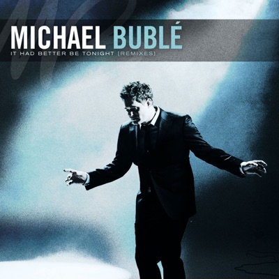 It Had Better Be Tonight (Remixes) - Michael Bublé