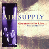 Air Supply - Greatest Hits Live... Now and Forever artwork