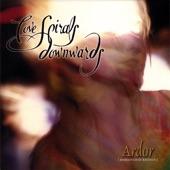LOVE SPIRALS DOWNWARDS - Sidhe