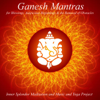 Ganesh Mantras for Blessings, Auspicious Beginnings & Removal of Obstacles - Inner Splendor Meditation Music and Yoga Project