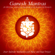 Ganapati Atharvashirsha - Ancient Mantras from the Atharva Veda for Happiness, Peace and Protection - Inner Splendor Meditation Music and Yoga Project