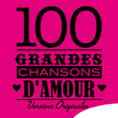 100 Grandes chansons d'amour (Versions originales)