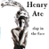 Henry Ate Just - Henry Ate