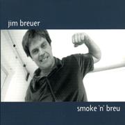 Smoke 'n' Breu - Jim Breuer - Jim Breuer