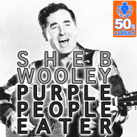 Sheb Wooley - Purple People Eater (Remastered) artwork