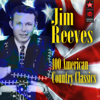 100 American Country Classics - Jim Reeves