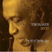 The Art Of Samba Jazz-Dom Salvador Sextet