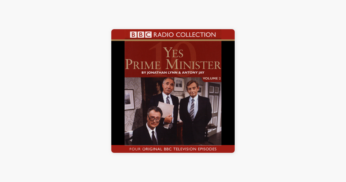 Yes Prime Minister: Volume 2 (Original Staging Fiction) - Jonathan Lynn & Antony Jay