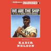 Kadir Nelson - We Are the Ship: The Story of Negro League Baseball (Unabridged)  artwork